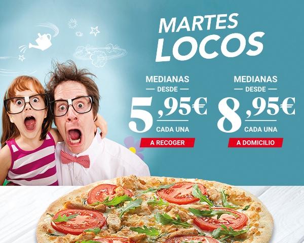 Martes Locos - MEDIANAS DESDE 5,95€ CADA UNA A RECOGER. MEDIANAS DESDE 8,95€ CADA UNA A DOMICILIO